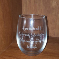 "Laser Engraved ""If you have to ask if it's too early for wine...you're an amateur and we can't be friends"" Wine or Stemless Wine Glass"