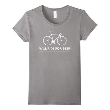 Will Ride for Beer funny bicycle cyclist t-shirt humor