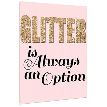Glitter Is Always An Option - Canvas- Custom Art Print - word art - wall art - home decor - glitter quote