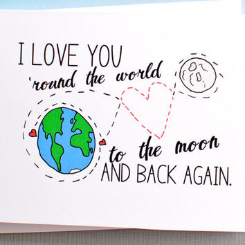 I love you to the moon and back again. card for a loved one. mom dad spouse child