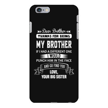 Dear Brother, Love, Your Big Sister iPhone 6/6s Plus  Shell Case