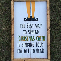 Christmas decor, christmas sign, the best way to spread christmas cheer, Elf, christmas movie