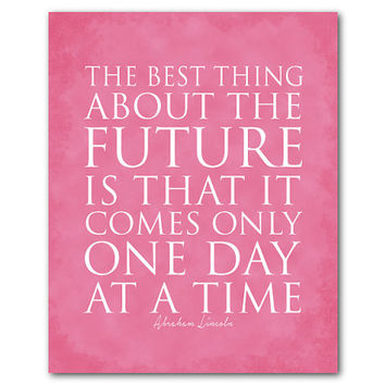 Typography art poster - The best thing about the future is that it only comes one day at a time - Abraham Lincoln quote Inspirational print
