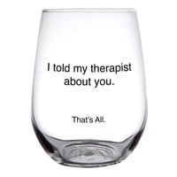 Therapist Stemless Glass By Santa Barbara Design Studio