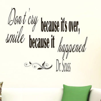 Wall Vinyl Decal Quote Sticker Home Decor Art Mural Don't cry because it's over, smile because it happened Dr. Seuss Decor Murals Z33