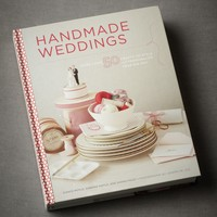 Handmade Weddings: 50 Crafts to Style and Personalize Your Big Day in SHOP Décor Books at BHLDN