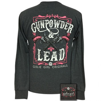 Girlie Girl Gunpowder and Lead Long Sleeve T-Shirt