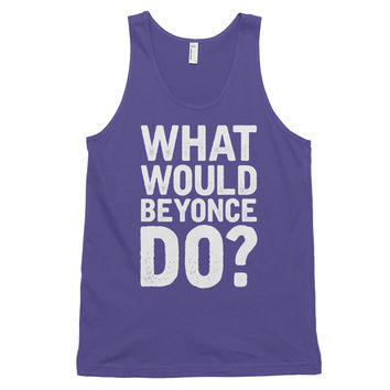 What Would Beyonce Do? White Print - Classic tank top (unisex)