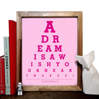 Cinderella, A Dream Is A Wish Your Heart Makes!, Eye Chart 8 x 10 Giclee Art Print, Buy 3 Get 1 Free