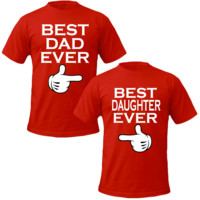 best dad ever best daughter ever T-shirt
