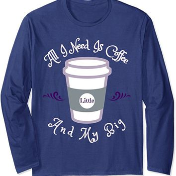 Cute Long Sleeve Coffee Big & Little Reveal Sorority Shirts
