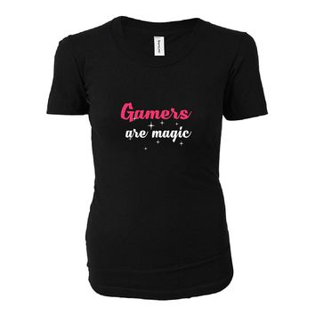 Gamers Are Magic. Awesome Gift - Ladies T-shirt