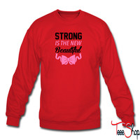 Strong Is The New Beautiful 2 sweatshirt