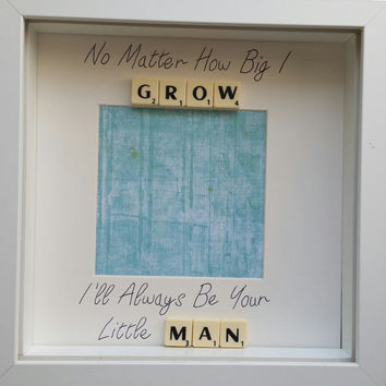 No matter how big I grow i'll always be your little man scrabble personalised handmade scrabble photo frame custom fathers day gift