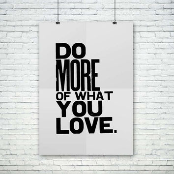 Do More of What You Love, (Instant Download) , 300 dpi, Popular Digital Art,