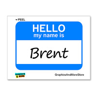 Brent Hello My Name Is Sticker
