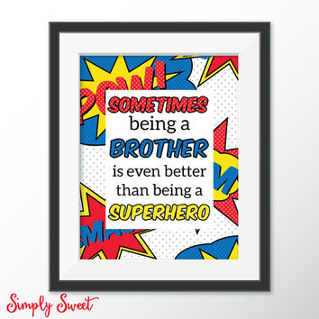 "Superhero Wall Art - ""Sometimes being a brother is even better than being a Superhero"" - inspirational quote - gifts for brothers - hero art"