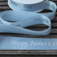 Happy Fathers Day blue printed ribbon 25mm wide