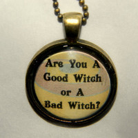 Wizard of Oz Witch Quote Necklace Good Witch by EvangelinasCloset