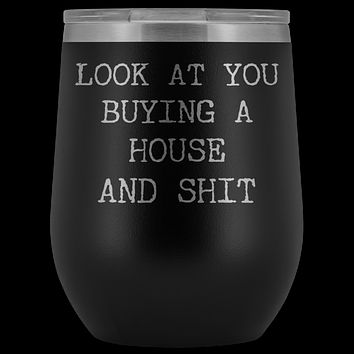 New Homeowner Gift First Time Home Buyer Funny Stemless Stainless Steel Insulated Wine Tumbler Hot Cold BPA Free 12oz Travel Cup