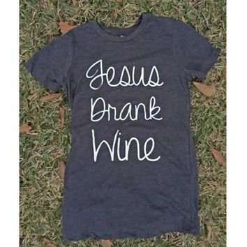 """Jesus Drank Wine"" tee from PeaceLove&Jewels"