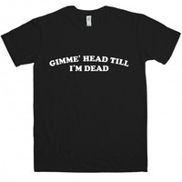 Inspired by Revenge of the Nerds t-shirt - Gimme Head | Multibuy - Buy 3 Get 1 Free | Offers | T Shirts | Mens