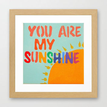 You Are My Sunshine Framed Art Print by Jackie Phillips | Society6