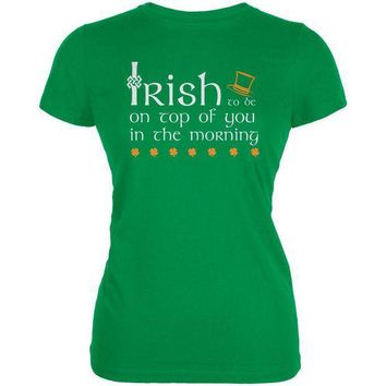 PEAPGQ9 St. Patrick's Day Irish Top Of The Morning Funny Pun Juniors Soft T Shirt