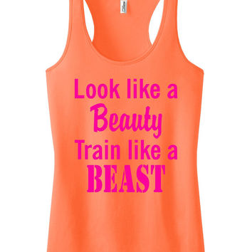Look like a beauty train like a beast Racerback Crossfit fitness Tank Motivational Workout Tank Top Neon Orange IPW00008 NNP