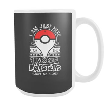 Pokemon i am just here for the invisible monsters ( leave me alone) 15oz Coffee mug - TL00631M5