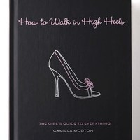 Books with Style How To Walk In High Heels | SHOPBOP