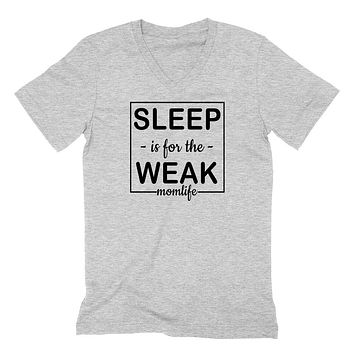 Sleep is for the week mom life V Neck T Shirt