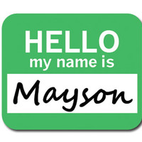 Mayson Hello My Name Is Mouse Pad