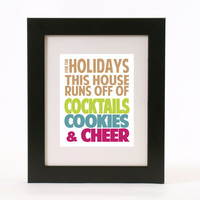 this house runs off cocktails cookies and cheer wall art 8x10 custom color print