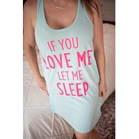 If You Love Me Let Me Sleep Racerback Nightgown - Mint w/ Neon Pink Print
