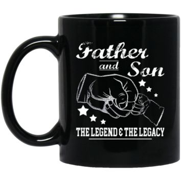 Father And Son The Legend And The Legacy shirt BM11OZ 11 oz. Black Mug