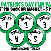 "St Patricks Day with a Dr Seuss Twist Button 5 Pack -2.25"" Drunk Buttons pin back or Magnets parties funny drunk humor St Pats college drunk"
