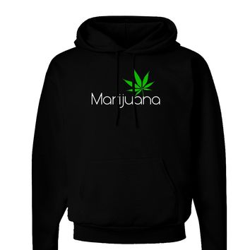 Marijuana Text and Leaf Dark Hoodie Sweatshirt