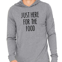 Just Here For The Food Thanksgiving Dinner Feast Food Gym Gift Marathon Unisex Jersey Long Sleeve Hoodie