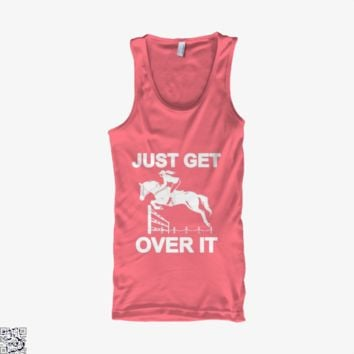 Just Get Over It Horse, Horse Tank Top
