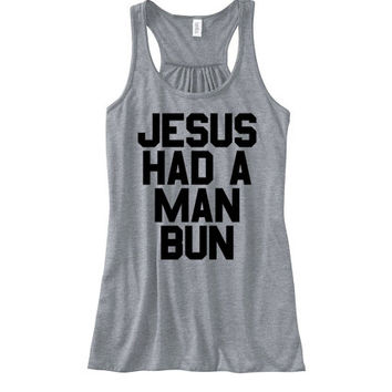 Jesus Had a Man Bun Flowy Womens Tank Top | Funny Hipster Tank Tops Emoji Tees JESUS had MAN BUN tank top Jesus Shirt Teen Girl Christian