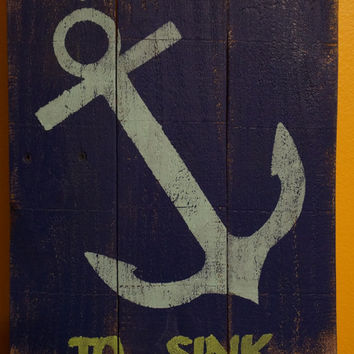 Refuse to sink pallet art; hand-painted pallet art; distressed wood sign; nautical pallet sign; beach wood sign;