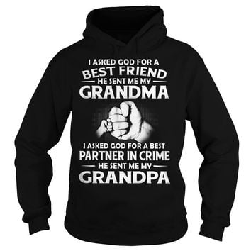 I asked god for best friend and best partner in crime he sent me grandma and grandpa shirt Hoodie