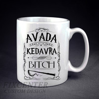 Avada Kedavra Bitch Harry Potter Personalized mug/cup