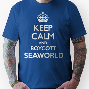 KEEP CALM BOYCOTT SEAWORLD Unisex T-Shirt