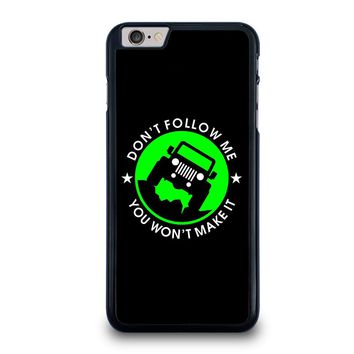 JEEP DONT FOLLOW ME QUOTES iPhone 6 / 6S Plus Case