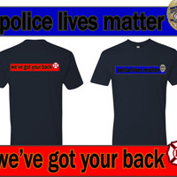 Police Lives Matter Fire has your back Tshirt