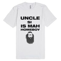 Uncle Si is my homeboy-Unisex White T-Shirt