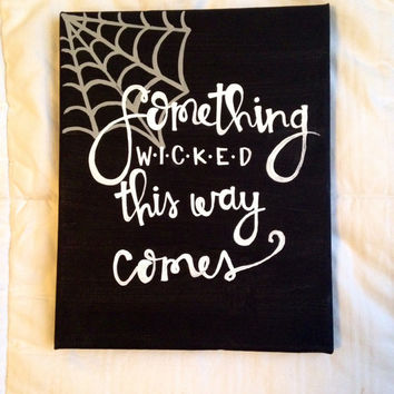 "Canvas quote ""something wicked this way comes"" Macbeth 8x10 hand painted"