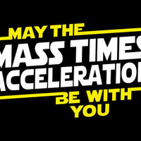 May The Mass x Acceleration Be With You T-Shirt | SnorgTees